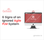 6 signs of an ignored agile plm system